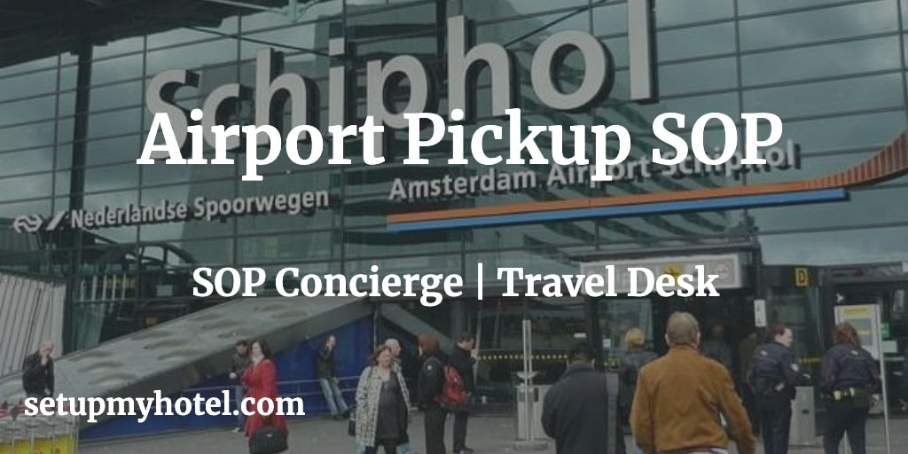 SOP Airport Pickup, SOP Arrivals, SOP Concierge, Concierge Training, Travel Desk Training, SOP Travel Desk, Bell Desk Training, Paging, Placard, Airport Pickup and Drop