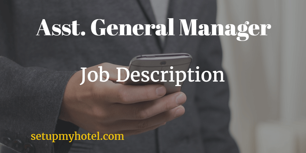 assistant general manager asst hotel manager job description