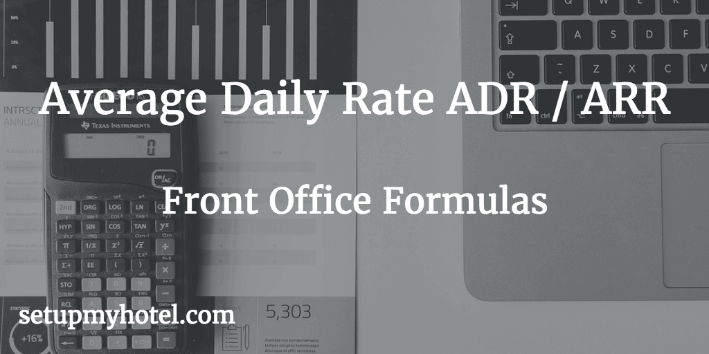 Calculate ARR, Calculate ADR, Formula for Front office Average Room Rate, Average Daily Rate, Hotel Room Rate Formula
