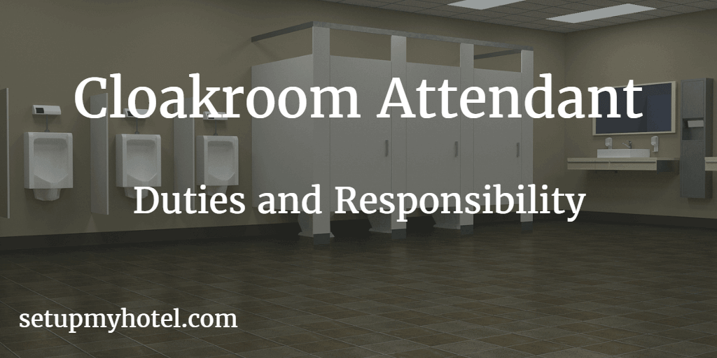 Cloak Room Attendant Job Description, Hotel Washroom Attendant Tasks or Restroom Attendant Duties and Responsibility. Responsible to check, clean, maintain and restock all public area restrooms in the hotel.