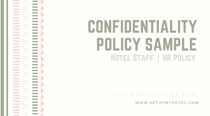 Hotel Confidential Information Policy | Confidentiality Policy Sample for Hotel Sales Staff | Managers