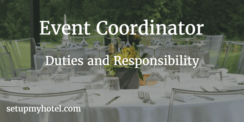 Event Coordinator Duties and Responsibility | Banquet Event Coordinator Job Description | Event Coordinator Key Tasks