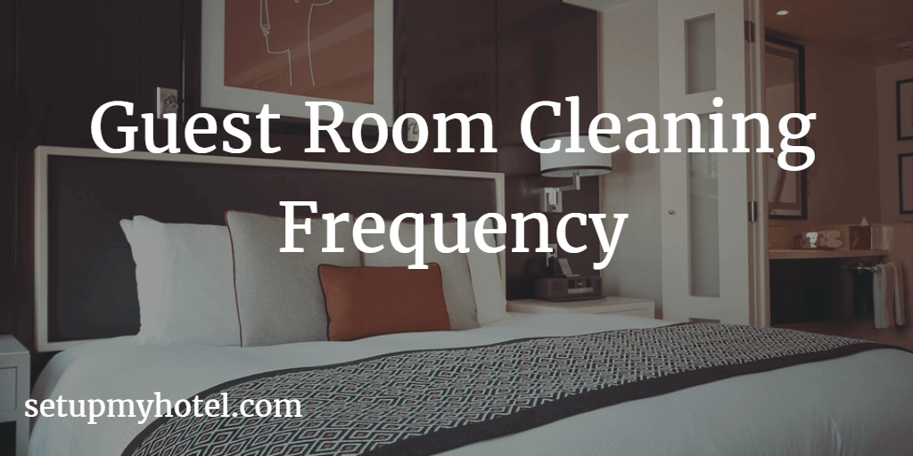 Guest Room Cleaning Frequency Schedule