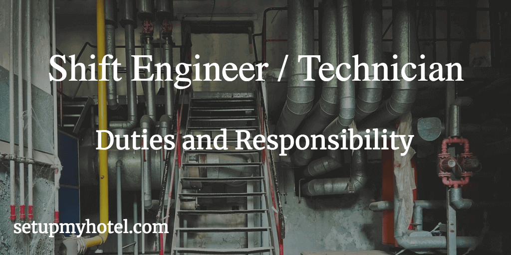 Shift Engineer or Shift-Technician duties and responsibility in hotel