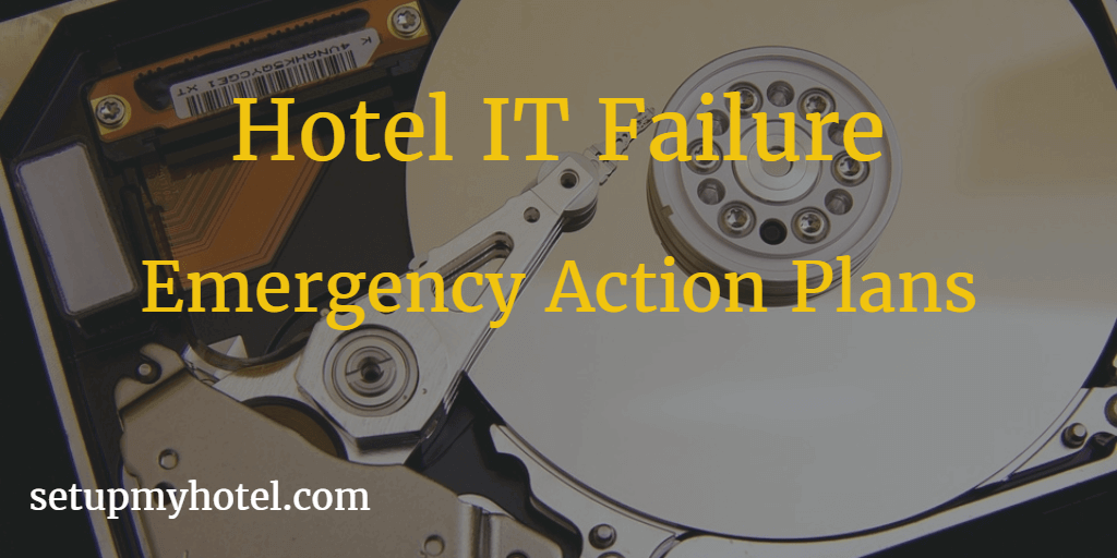 Hotel IT Disaster plan | Hotel Computer failure back up plan | Hotel Network Failure plan