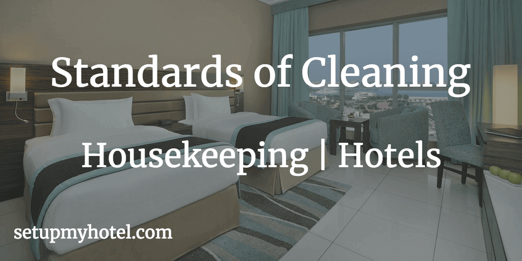 Standards of Cleaning - Housekeeping - Hotel Cleaning Standards - Difference between Cleaning and Spring Cleaning