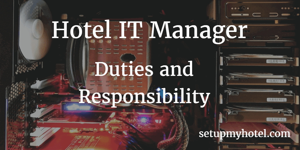 Hotel IT Manager Duties and Responsibility | EDP Manager Duties- Hospitality Systems Manager responsibility - Hotel Networking manager duties