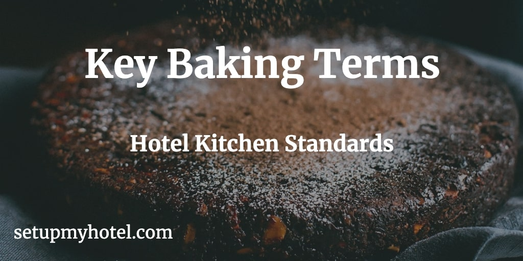 Key Terms used by Chefs in Bakery, Baking Terms for Pastry Department