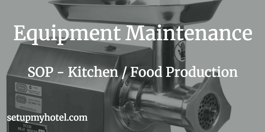 Kitchen SOP, SOP Food Production, Kitchen Equipment Sanitizing, SOP Equipment Handling, Food Production SO, Equipment  Cleaning and Maintenance