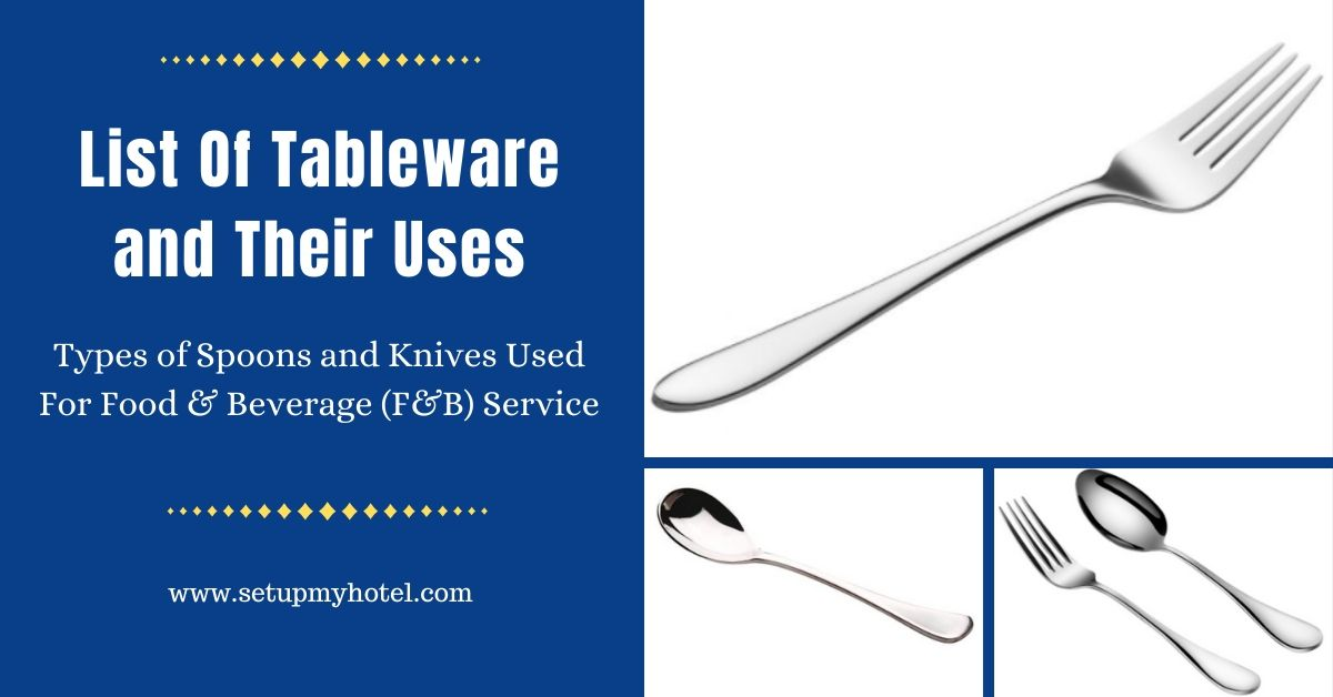 List of Different Types of Spoons and Knives used in Hotels | Tableware and Their Uses in Hotel Food and Beverage