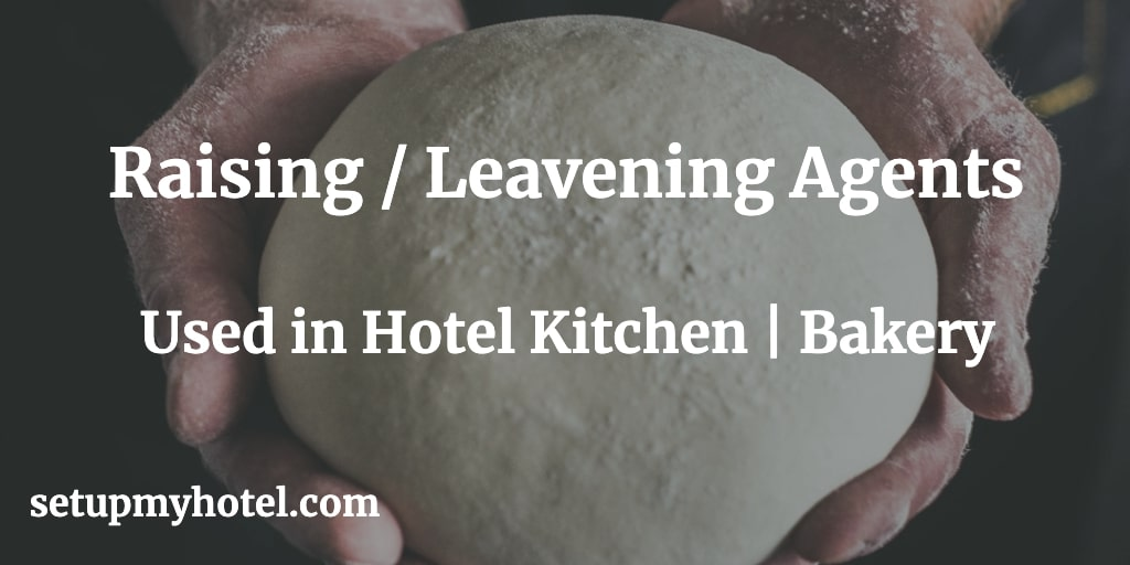 5 Types of Raising Agent / Leavening Agent Used in Hotel Kitchen | Bakery