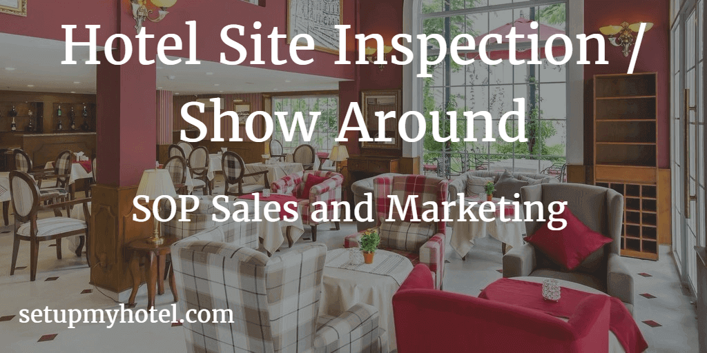 Hotel Site Inspection Standard Procedure (SOP), Hotel Show Around Process in Sales and Marketing Department | SOP Sales and Marketing Departments
