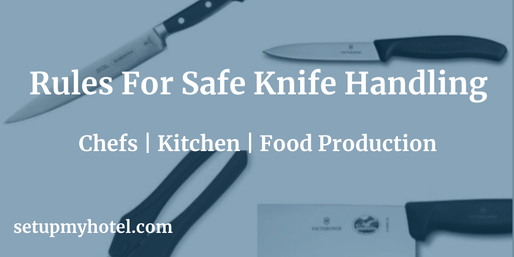 Top 10 Rules For Safe Knife Handling - Chefs | Kitchen | Food Production