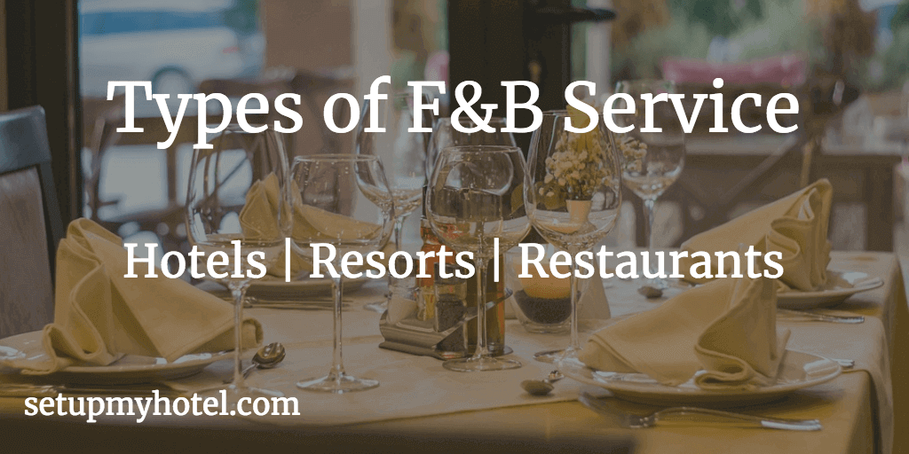 Type of Service | Classification of F&B Service | List of Food and Beverage Service Styles
