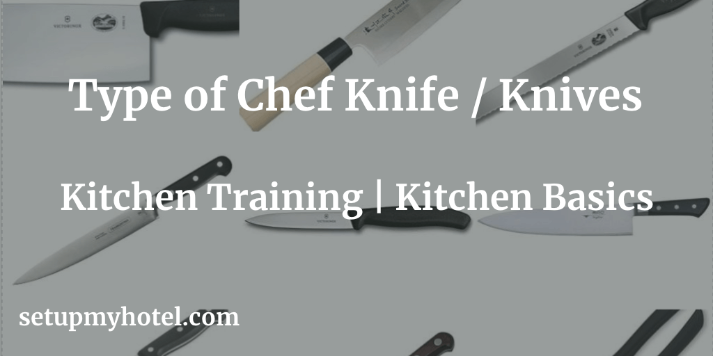 Type Of Kitchen Knives | Type of Knife |  Chef Knives used in hotel kitchen | List of Knives used by hotel chefs