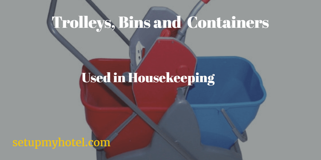 Different Types of Bins, Trolleys, containers used in hotels
