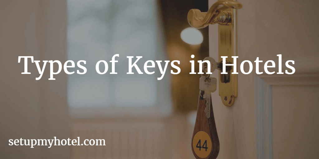 Types of Keys Used in hotels | Master key | Grand Master Key | Hotel Keys