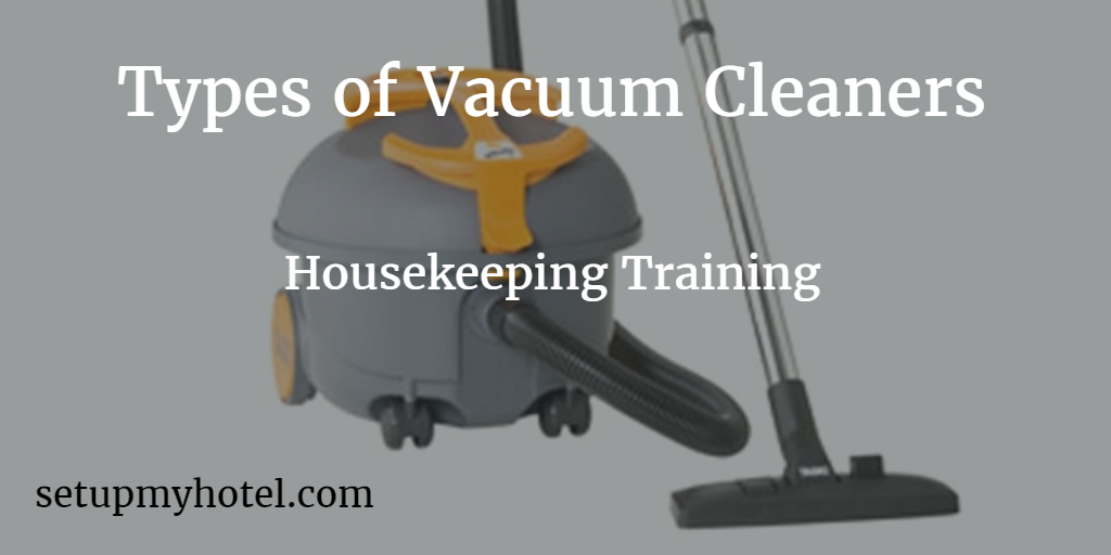 Different Types of vacuum cleaners used in hotels