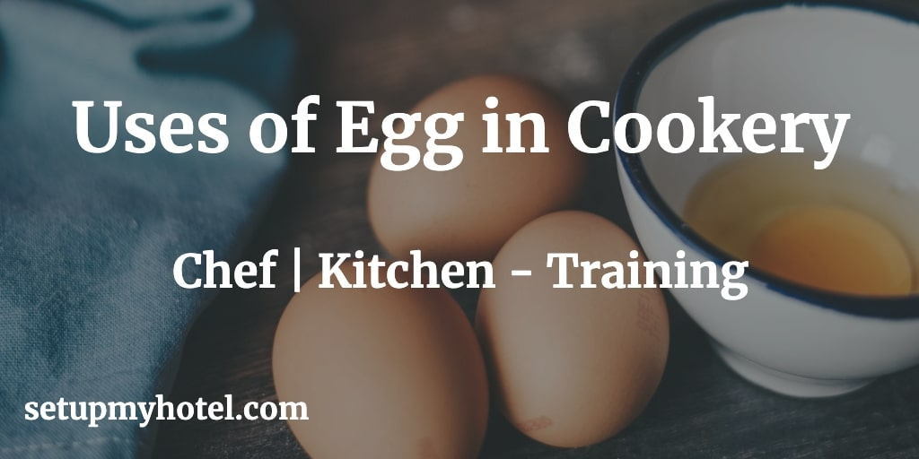 9 Uses of Eggs in Cookery, Uses of eggs in Culinary, Bakery and Hotels. 1. BINDING AND COATING, 2. LEAVENINGS, 3. EGG WHITE FOAM, 4. EMULSIFYING AGENTS, 5. INTERFERING SUBSTANCES, 6. CLARIFYING AGENTS, 7. Contributing flavour and colour, 8. Stabilising Emulsions and Foams, 9. Thickening of food mixtures