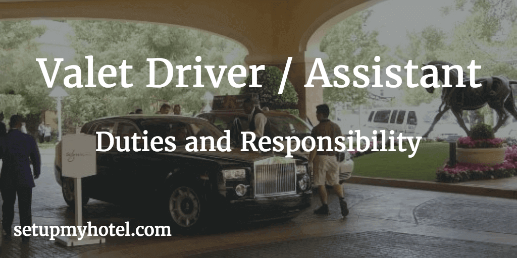 Hotel Valet Driver / Valet Attendant Job Description, Duties and Responsibilities of Valet Driver, Valet Parking Assistant Job Description, Valet Parking in Hotels, Ensure vehicles are legally parked and to maintain a smooth and efficient flow of traffic.
