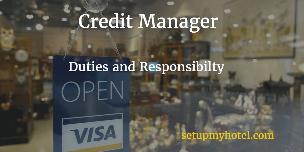 Credit Manager | Credit Controller In Hotels | Job Description | Duties Jobs