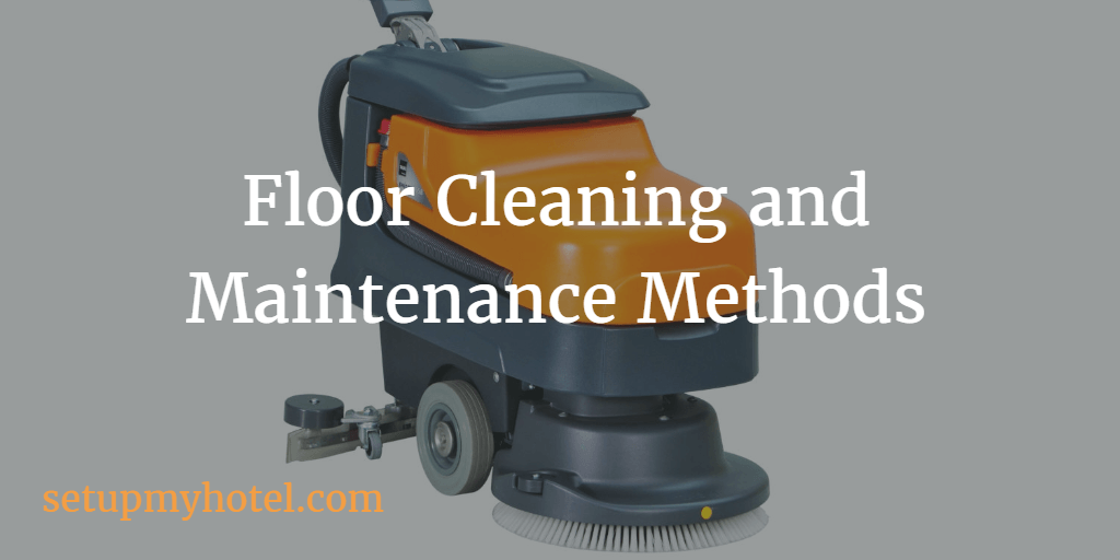 Floor Cleaning Methods used by hotel housekeeping Staff