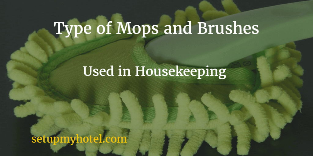 Mops and Brushes used by housekeeping staffs, Room Maids