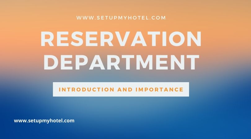Reservation Department Importance in Hotel Industry, Introduction to the Reservation Department