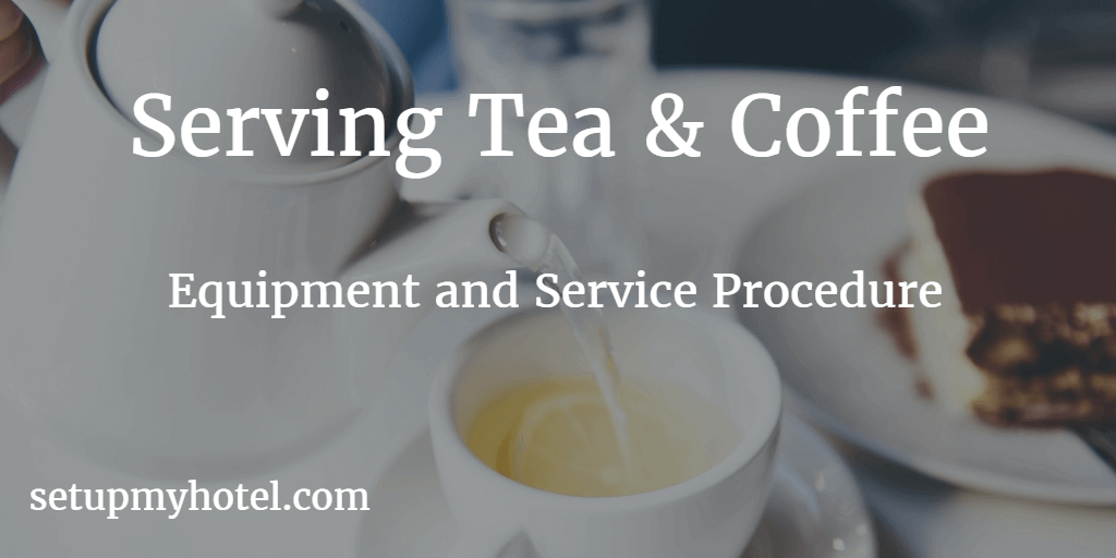 Serving Tea Service Standard | Serving Coffee Service Standard | Hotel Tea Service Standard | How to serve Tea and Coffee